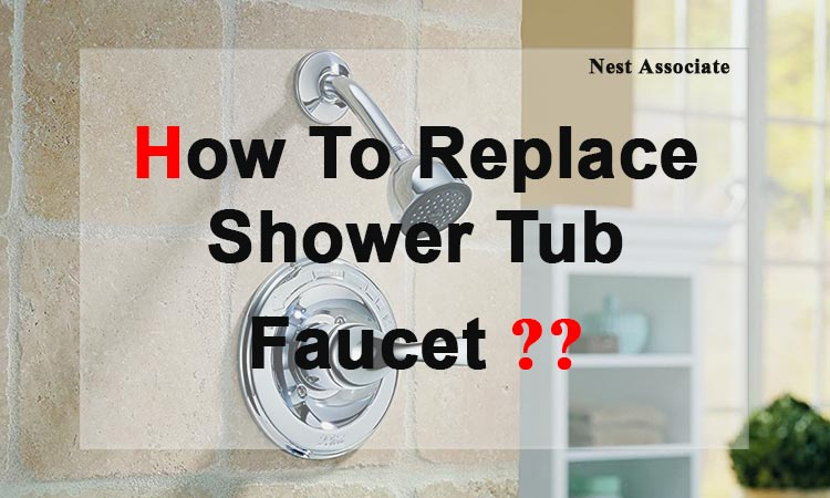 How To Replace Shower Tub Faucet