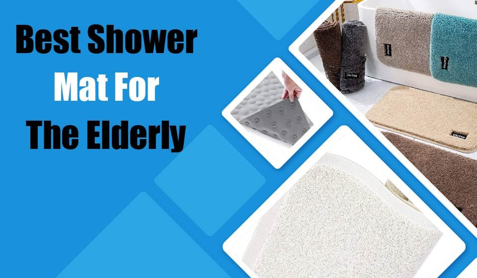 Best Shower Mat For The Elderly